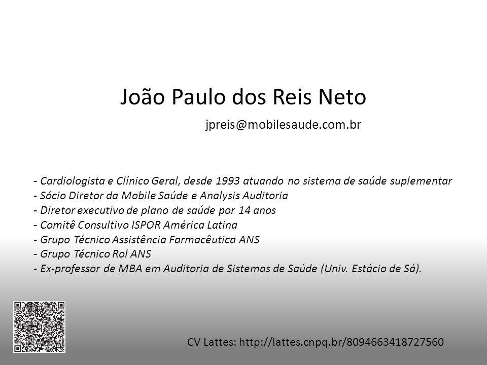 João Paulo dos Reis Neto jpreis@mobilesaude.com.br - Cardiologista e Clínico Geral, desde 1993 atuando no sistema de saúde suplementar - Sócio Diretor