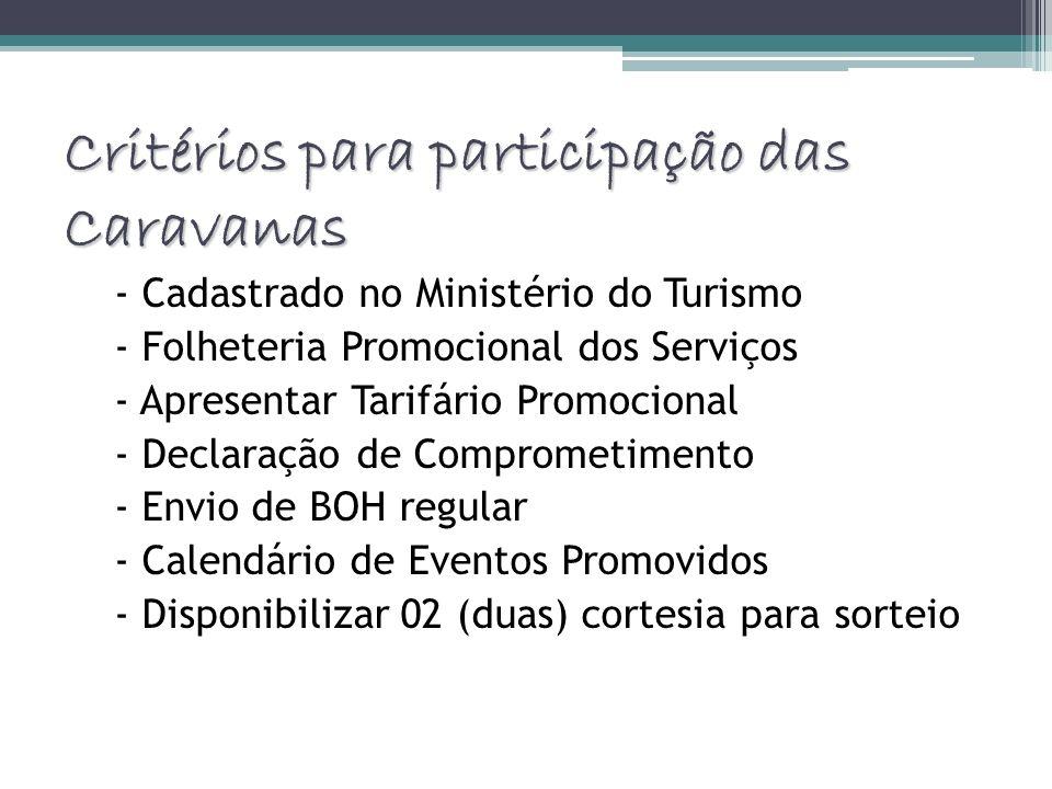 Critérios para participação das Caravanas - Cadastrado no Ministério do Turismo - Folheteria Promocional dos Serviços - Apresentar Tarifário Promocion