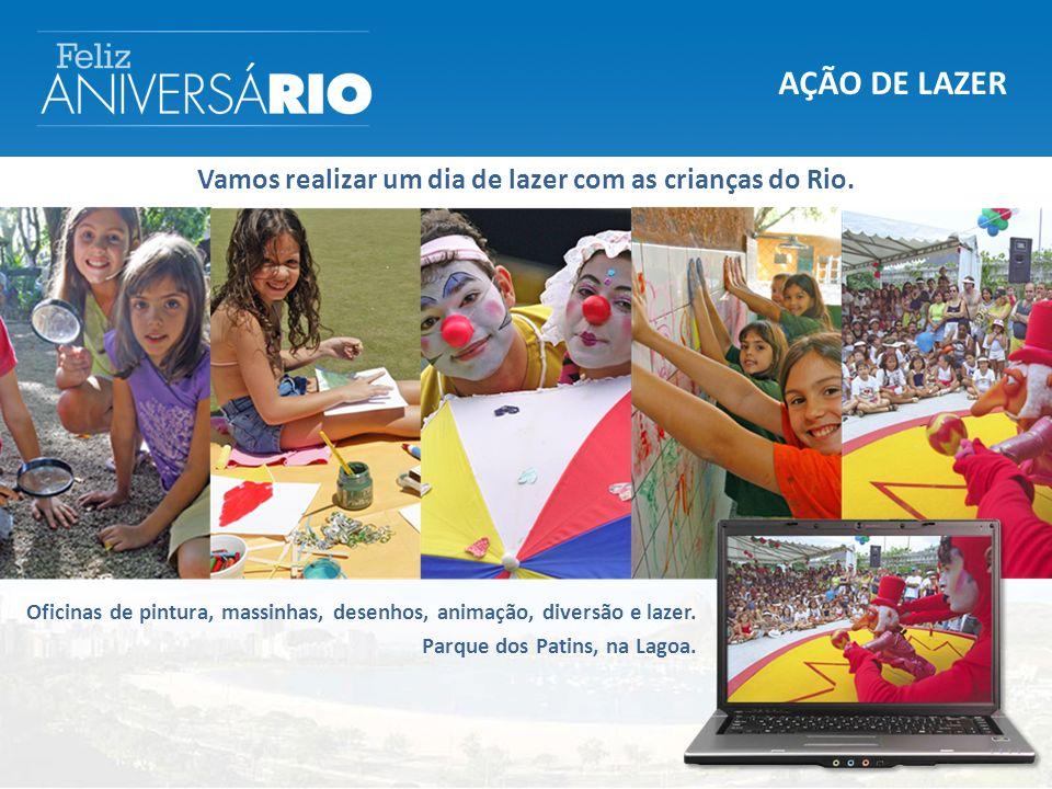 Vamos realizar um dia de lazer com as crianças do Rio.
