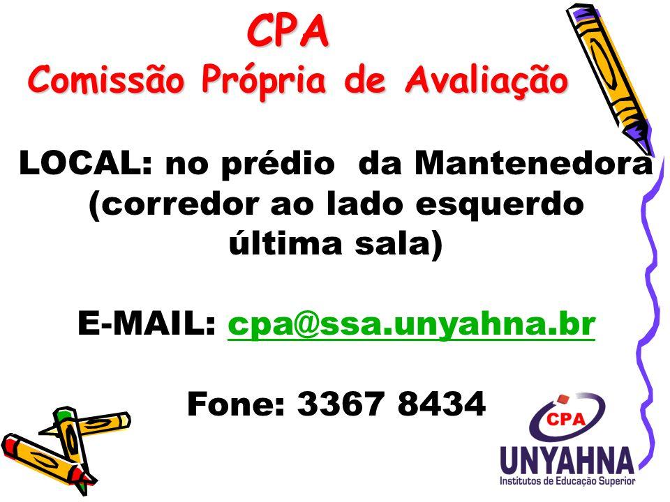 CPA Comissão Própria de Avaliação LOCAL: no prédio da Mantenedora (corredor ao lado esquerdo última sala) E-MAIL: cpa@ssa.unyahna.brcpa@ssa.unyahna.br