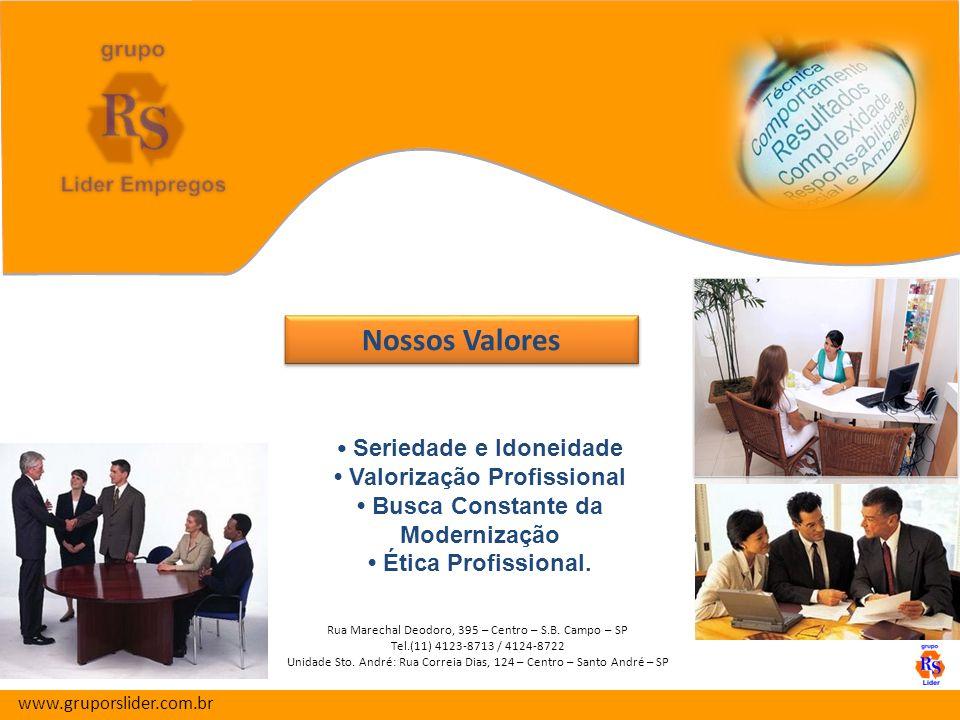 Nossos Valores Nossos Valores www.gruporslider.com.br Seriedade e Idoneidade Valorização Profissional Busca Constante da Modernização Ética Profissional.