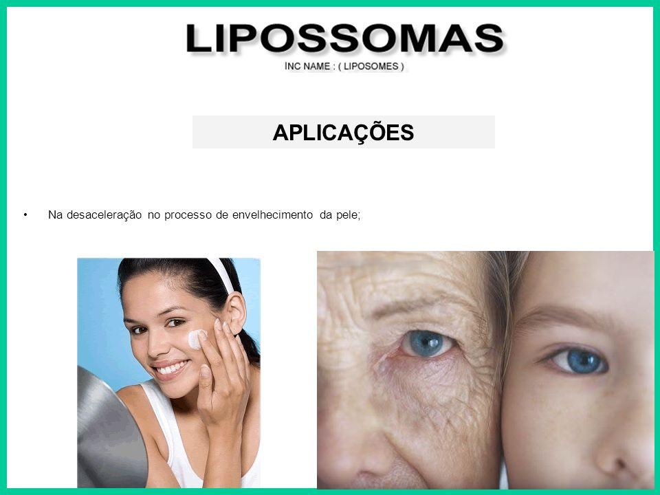 APLICAÇÕES Na desaceleração no processo de envelhecimento da pele;