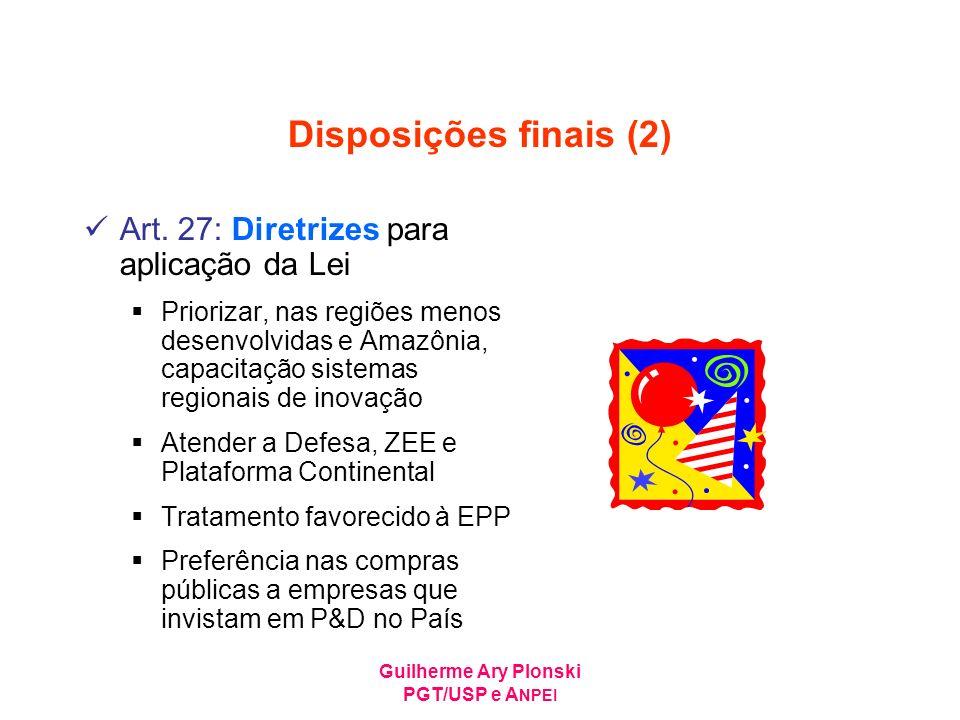 Guilherme Ary Plonski PGT/USP e A NPEI Disposições finais (2) Art. 27: Diretrizes para aplicação da Lei Priorizar, nas regiões menos desenvolvidas e A