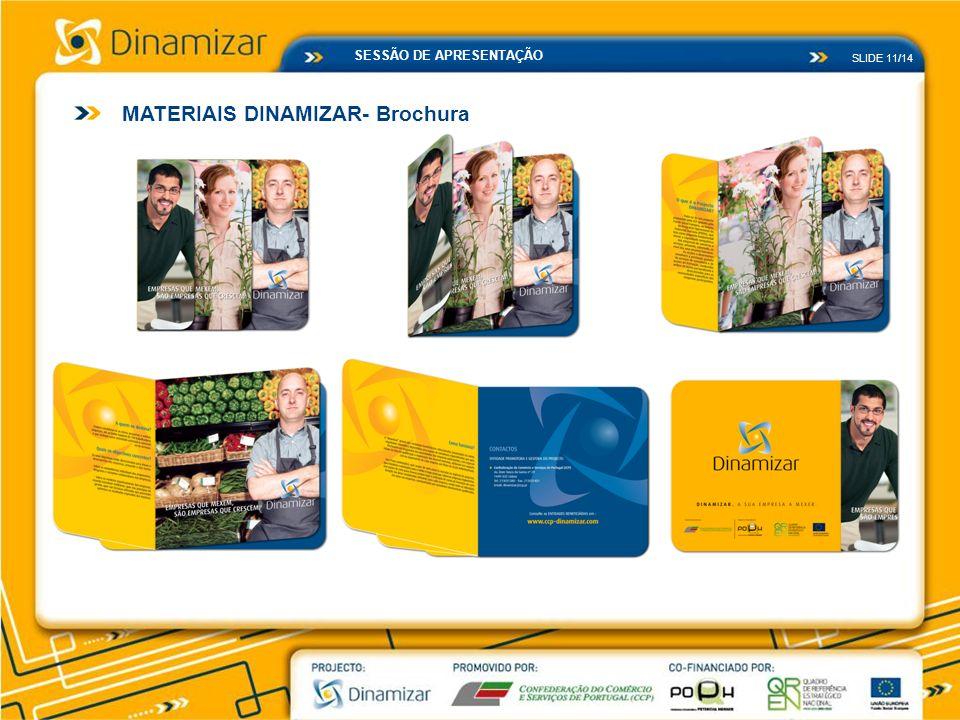 MATERIAIS DINAMIZAR- Brochura SLIDE 11/14 SESSÃO DE APRESENTAÇÃO