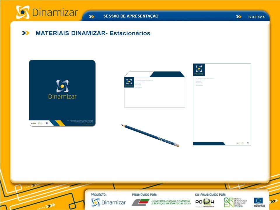 SLIDE 9/14 SESSÃO DE APRESENTAÇÃO MATERIAIS DINAMIZAR- Estacionários