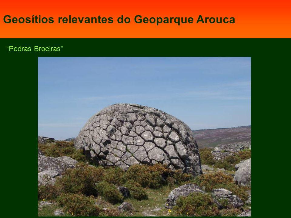 Pedras Broeiras Geosítios relevantes do Geoparque Arouca
