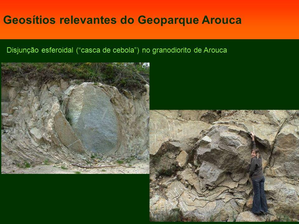 Disjunção esferoidal (casca de cebola) no granodiorito de Arouca Geosítios relevantes do Geoparque Arouca