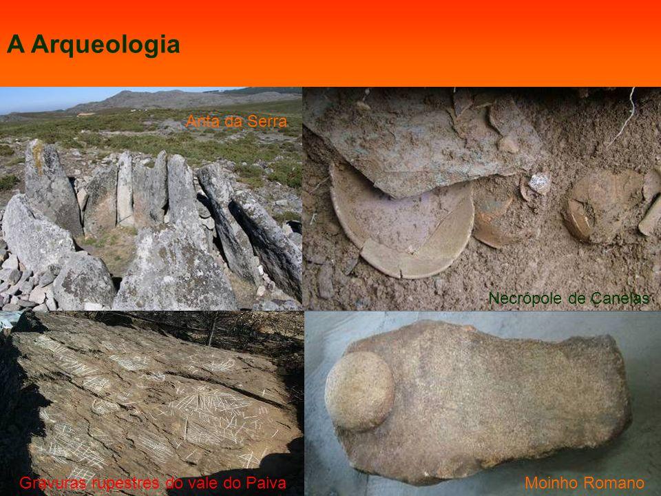 A Arqueologia Anta da Serra Necrópole de Canelas Gravuras rupestres do vale do PaivaMoinho Romano