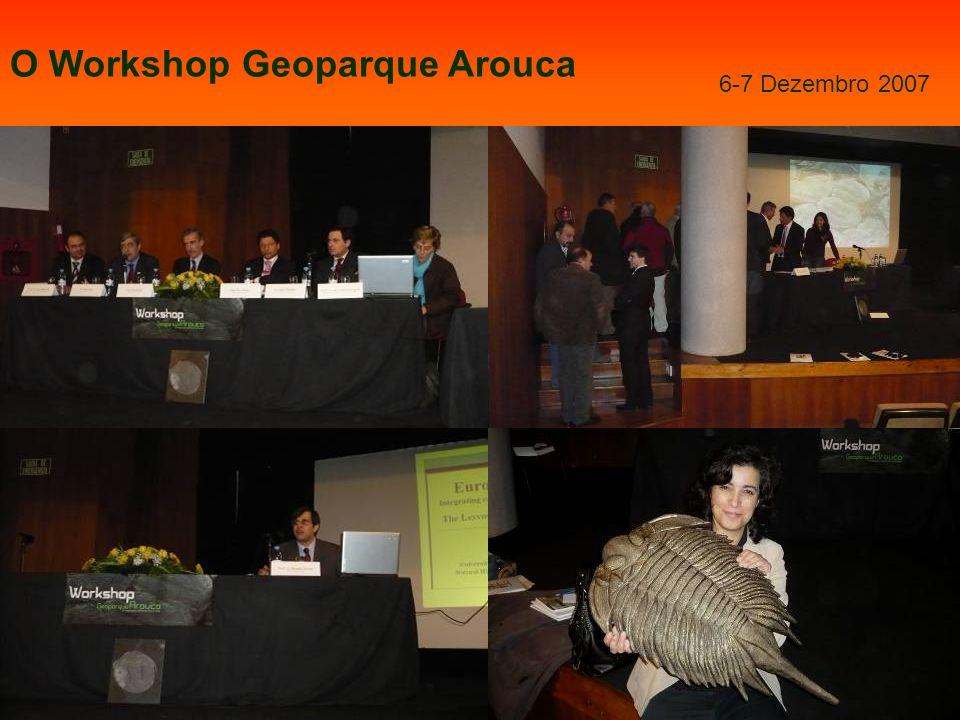 O Workshop Geoparque Arouca 6-7 Dezembro 2007
