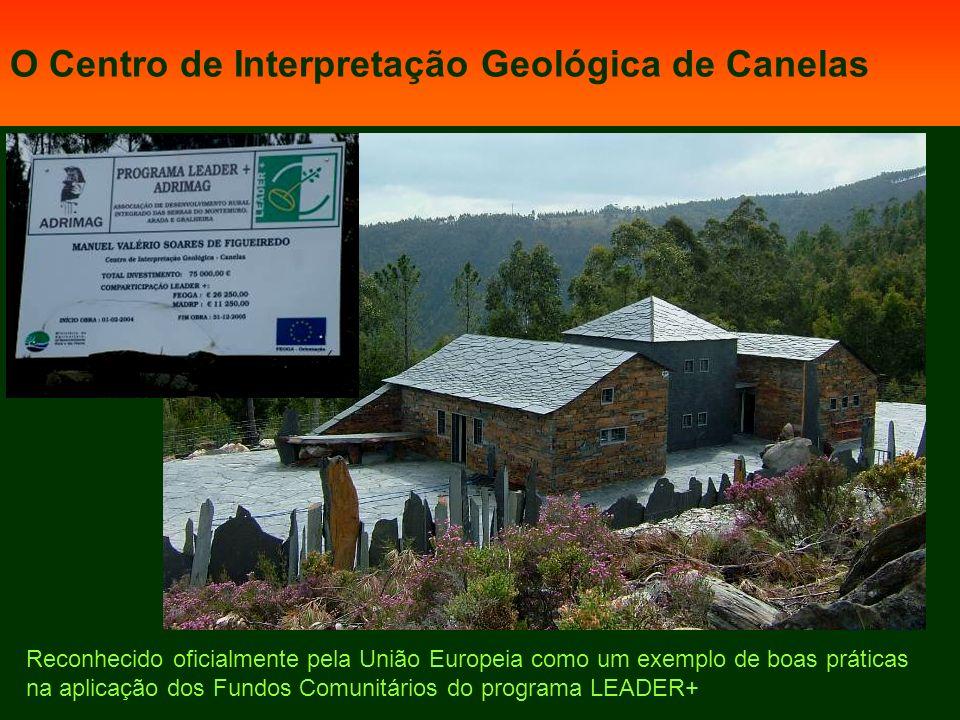 Reconhecido oficialmente pela União Europeia como um exemplo de boas práticas na aplicação dos Fundos Comunitários do programa LEADER+ O Centro de Interpretação Geológica de Canelas