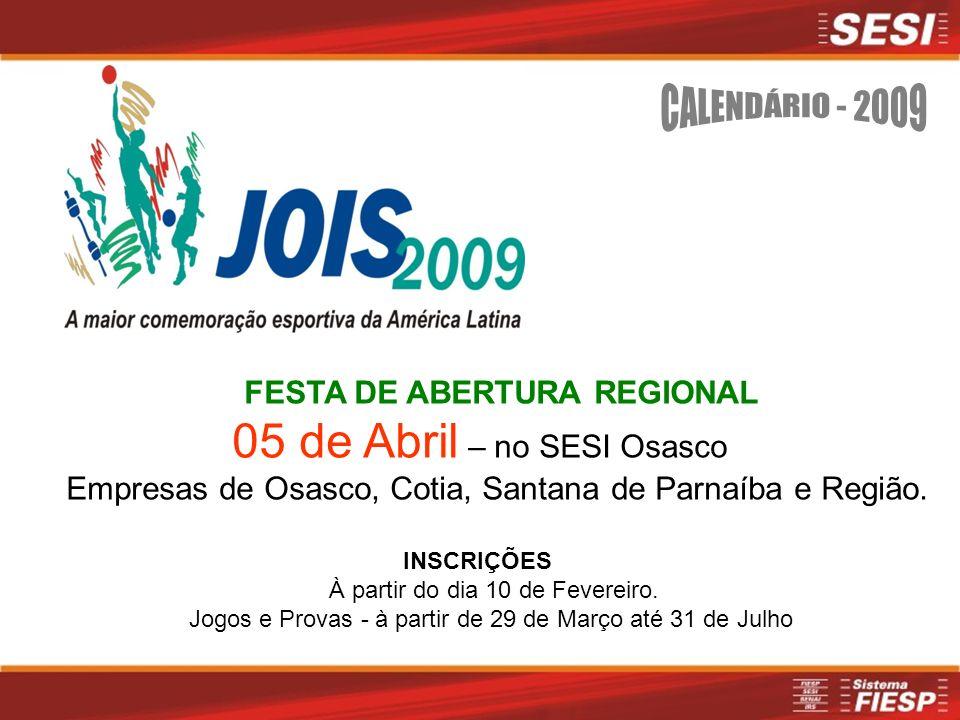 FESTA DE ABERTURA REGIONAL 05 de Abril – no SESI Osasco Empresas de Osasco, Cotia, Santana de Parnaíba e Região.