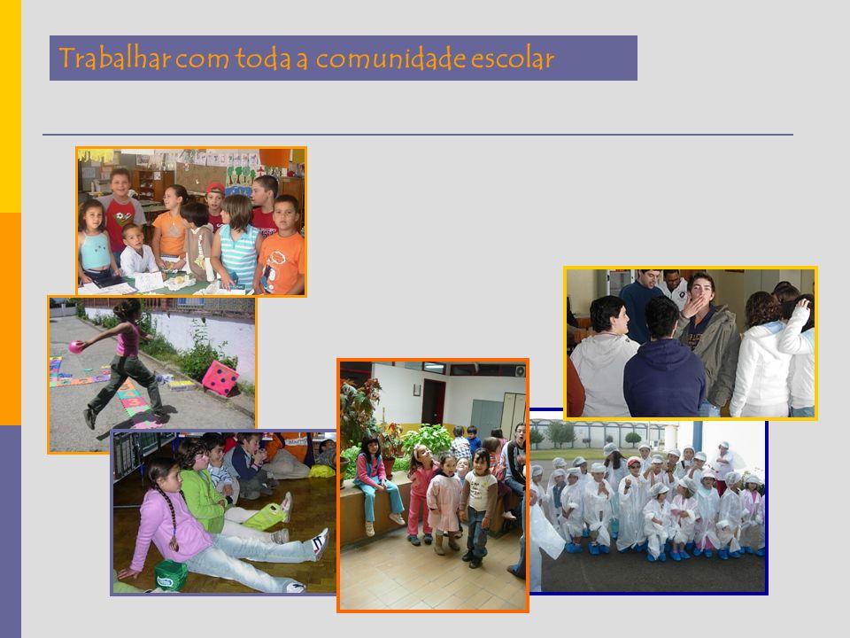 Trabalhar com toda a comunidade escolar