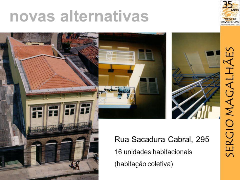 Rua Sacadura Cabral, 295 16 unidades habitacionais (habitação coletiva) novas alternativas SERGIO MAGALHÃES
