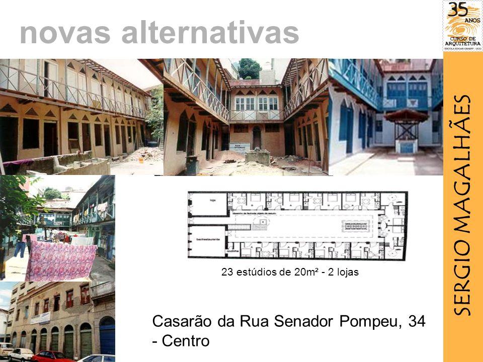 Casarão da Rua Senador Pompeu, 34 - Centro 23 estúdios de 20m² - 2 lojas novas alternativas SERGIO MAGALHÃES