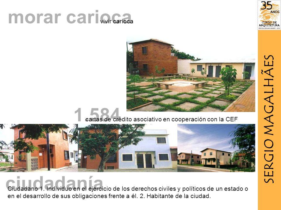 morar carioca 1.584 cartas de crédito asociativo en cooperación con la CEF ciudadanía Ciudadano 1.