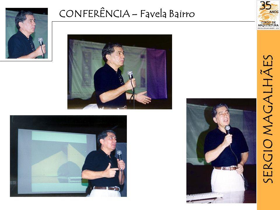SERGIO MAGALHÃES CONFERÊNCIA – Favela Bairro