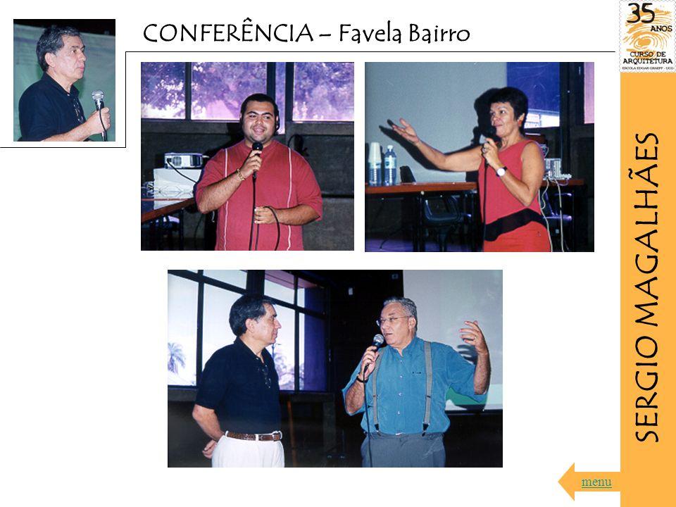 SERGIO MAGALHÃES CONFERÊNCIA – Favela Bairro menu