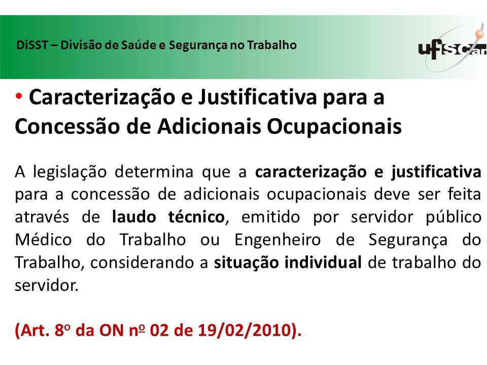 Caracterização e Justificativa para a Concessão de Adicionais Ocupacionais A legislação determina que a caracterização e justificativa para a concessã