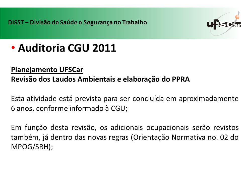 Auditoria CGU 2011 Planejamento UFSCar Revisão dos Laudos Ambientais e elaboração do PPRA Esta atividade está prevista para ser concluída em aproximad