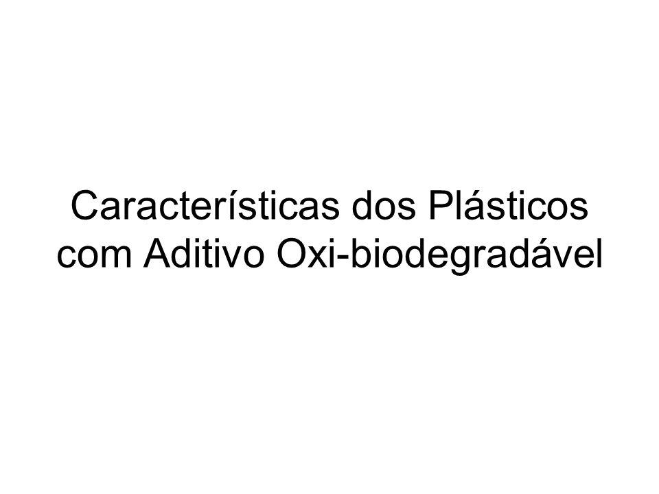 Características dos Plásticos com Aditivo Oxi-biodegradável