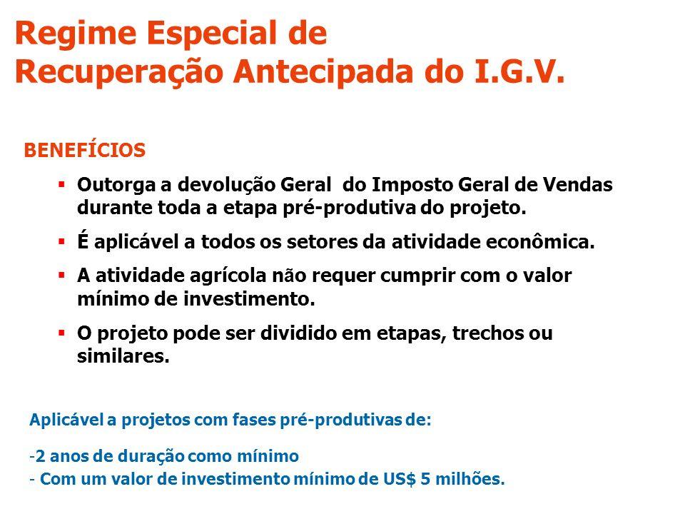 BENEFÍCIOS Outorga a devolução Geral do Imposto Geral de Vendas durante toda a etapa pré-produtiva do projeto.