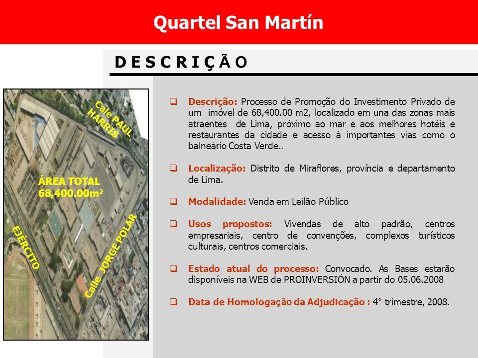 D E S C R I Ç Ã O Quartel San Martín Descrição: Processo de Promoção do Investimento Privado de um imóvel de 68,400.00 m2, localizado em una das zonas mais atraentes de Lima, próximo ao mar e aos melhores hotéis e restaurantes da cidade e acesso à importantes vias como o balneário Costa Verde..
