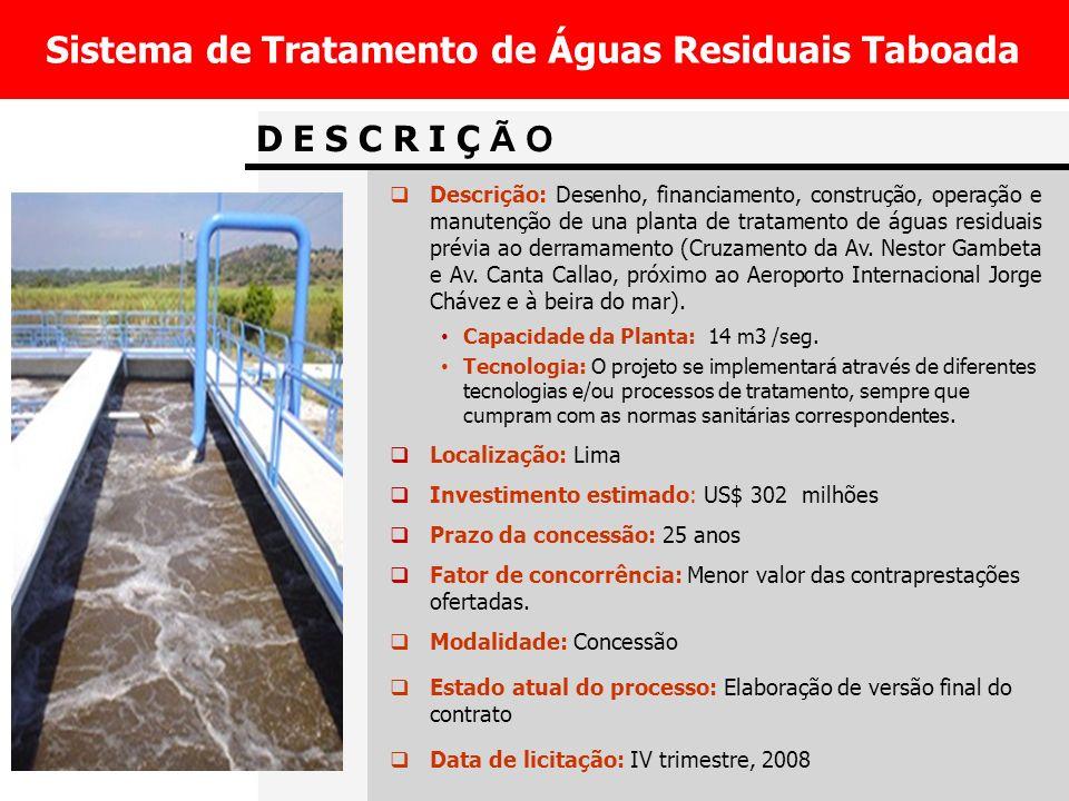 D E S C R I Ç Ã O Sistema de Tratamento de Águas Residuais Taboada Descrição: Desenho, financiamento, construção, operação e manutenção de una planta de tratamento de águas residuais prévia ao derramamento (Cruzamento da Av.
