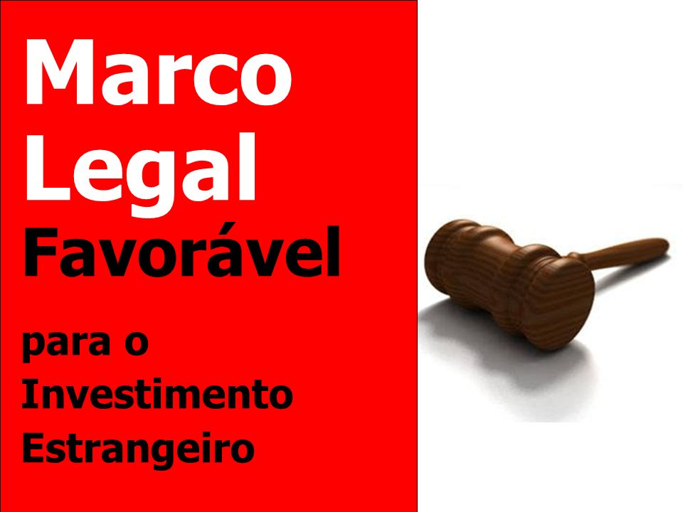 Marco Legal Favorável para o Investimento Estrangeiro
