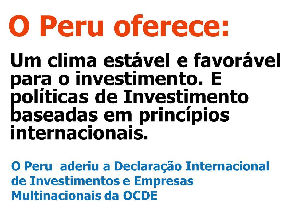 O Peru oferece: Um clima estável e favorável para o investimento.