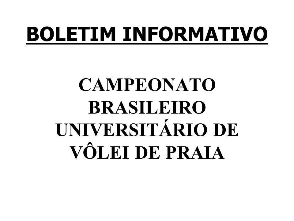 BOLETIM INFORMATIVO CAMPEONATO BRASILEIRO UNIVERSITÁRIO DE VÔLEI DE PRAIA