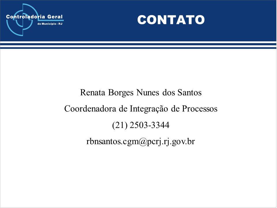 CONTATO Renata Borges Nunes dos Santos Coordenadora de Integração de Processos (21) 2503-3344 rbnsantos.cgm@pcrj.rj.gov.br