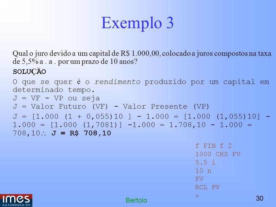 30 Bertolo Exemplo 3 Qual o juro devido a um capital de R$ 1.000,00, colocado a juros compostos na taxa de 5,5% a.