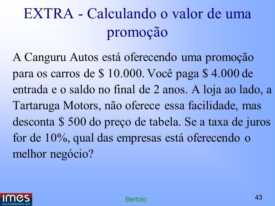 43 Bertolo EXTRA - Calculando o valor de uma promoção A Canguru Autos está oferecendo uma promoção para os carros de $ 10.000.