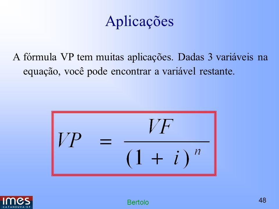 48 Bertolo Aplicações A fórmula VP tem muitas aplicações.