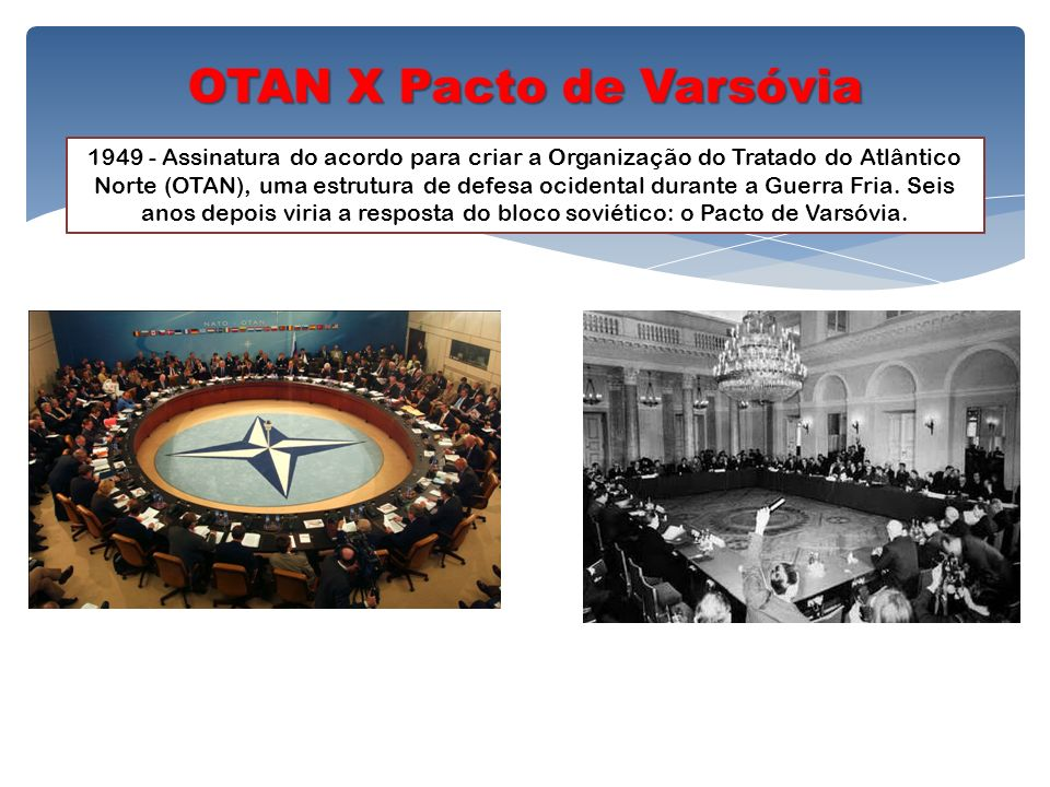 1949 - Assinatura do acordo para criar a Organização do Tratado do Atlântico Norte (OTAN), uma estrutura de defesa ocidental durante a Guerra Fria. Se