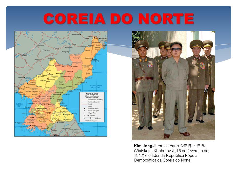 COREIA DO NORTE Kim Jong-il, em coreano ;, (Viatskoie, Khabarovsk, 16 de fevereiro de 1942) é o líder da República Popular Democrática da Coreia do No