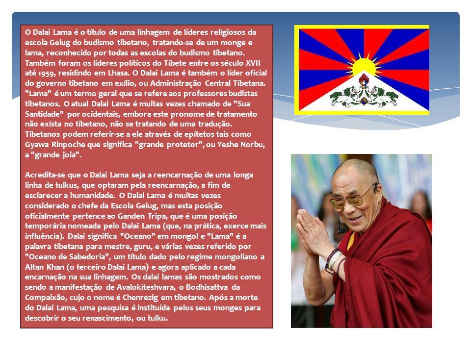 O Dalai Lama é o título de uma linhagem de líderes religiosos da escola Gelug do budismo tibetano, tratando-se de um monge e lama, reconhecido por tod