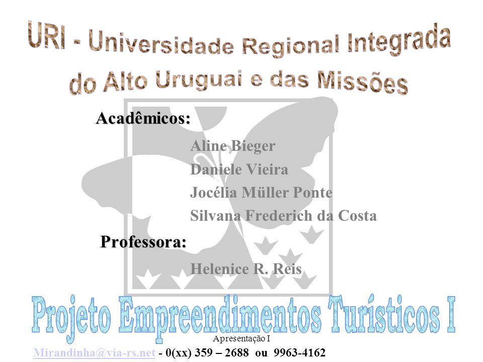 Apresentação I Acadêmicos: Aline Bieger Daniele Vieira Jocélia Müller Ponte Silvana Frederich da Costa Professora: Helenice R.