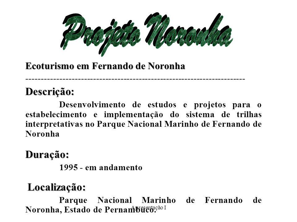 Ecoturismo em Fernando de Noronha ------------------------------------------------------------------------Descrição: Desenvolvimento de estudos e projetos para o estabelecimento e implementação do sistema de trilhas interpretativas no Parque Nacional Marinho de Fernando de NoronhaDuração: 1995 - em andamento Localização: Parque Nacional Marinho de Fernando de Noronha, Estado de Pernambuco.
