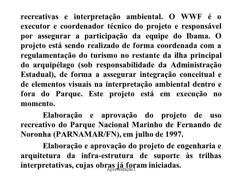 Apresentação I Elaboração do projeto de interpretação ambiental e comunicação visual dos ambientes terrestres e marinhos.