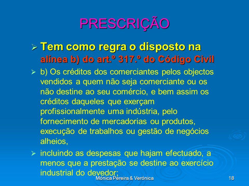 Mónica Pereira & Verónica18 Tem como regra o disposto na alínea b) do art.º 317.º do Código Civil Tem como regra o disposto na alínea b) do art.º 317.