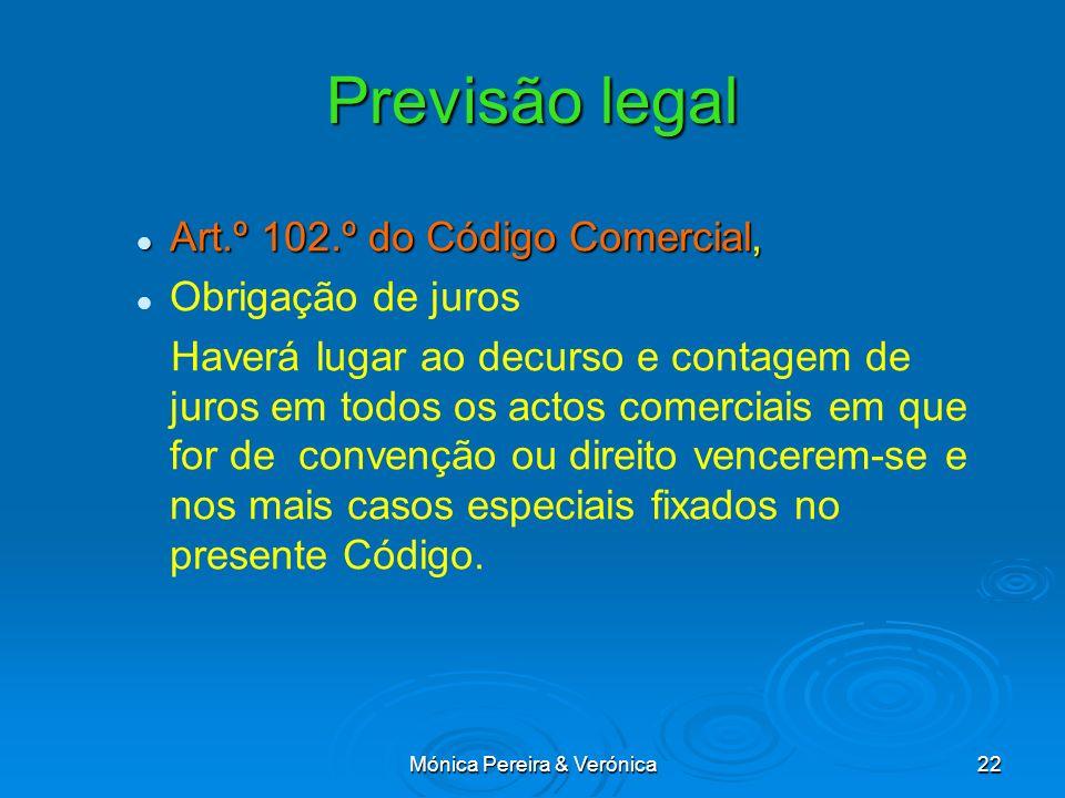 Mónica Pereira & Verónica22 Previsão legal Art.º 102.º do Código Comercial, Art.º 102.º do Código Comercial, Obrigação de juros Haverá lugar ao decurs