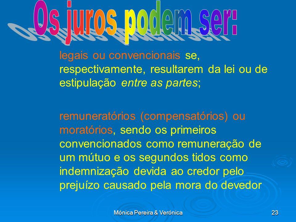 Mónica Pereira & Verónica23 legais ou convencionais se, respectivamente, resultarem da lei ou de estipulação entre as partes; remuneratórios (compensa