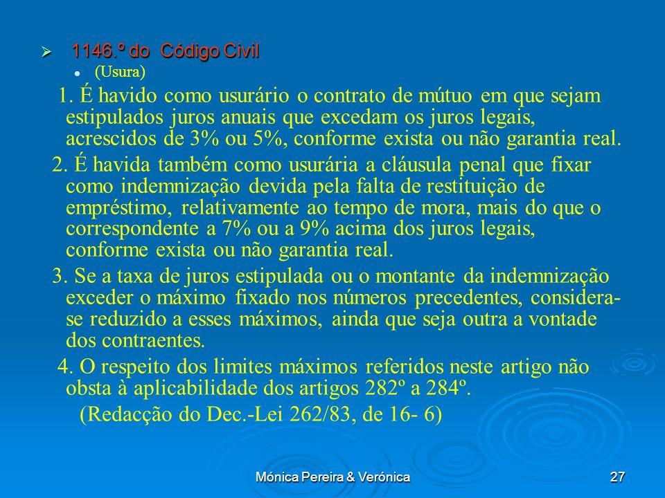 Mónica Pereira & Verónica27 1146.º do Código Civil 1146.º do Código Civil (Usura) 1. É havido como usurário o contrato de mútuo em que sejam estipulad