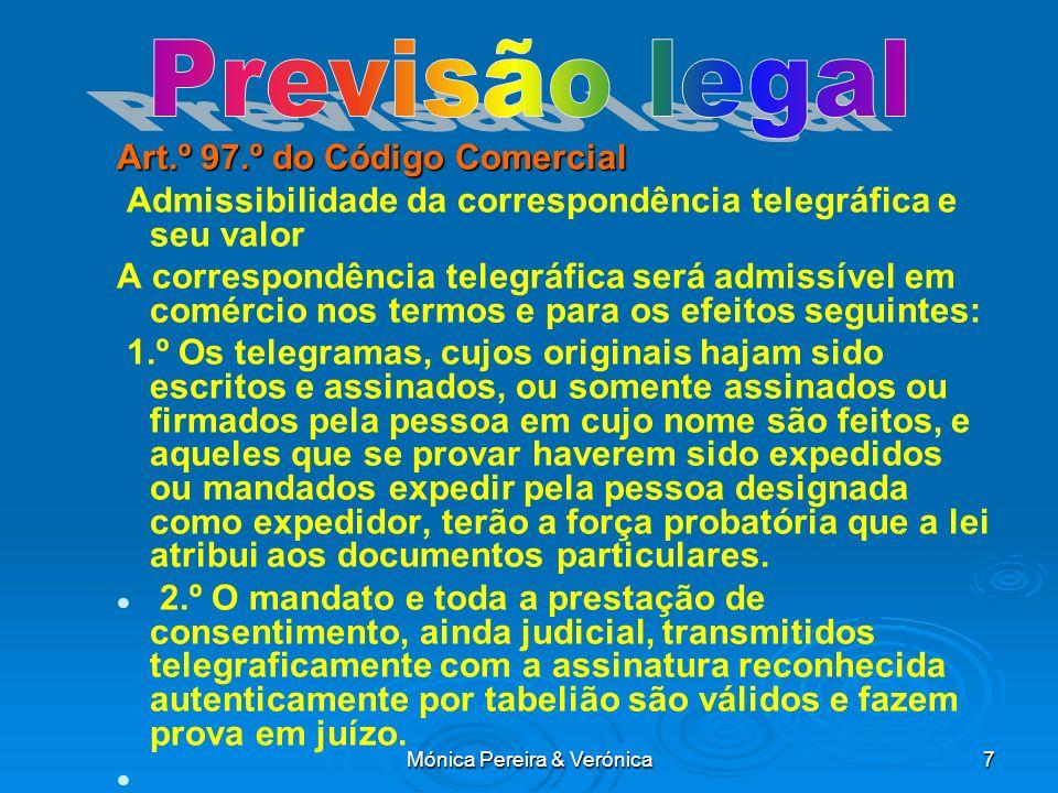 Mónica Pereira & Verónica7 Art.º 97.º do Código Comercial Admissibilidade da correspondência telegráfica e seu valor A correspondência telegráfica ser