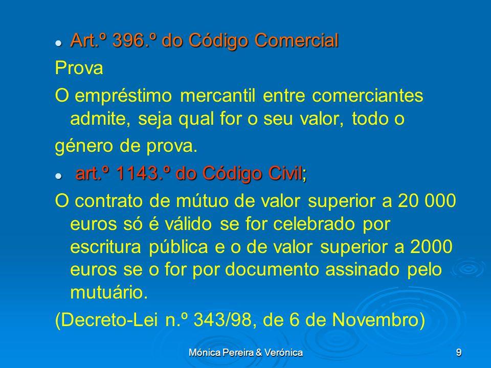 Mónica Pereira & Verónica9 Art.º 396.º do Código Comercial Art.º 396.º do Código Comercial Prova O empréstimo mercantil entre comerciantes admite, sej