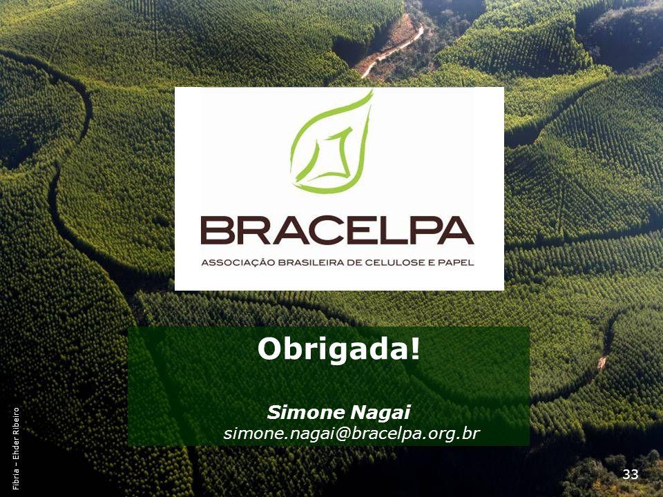 33 Obrigada! Simone Nagai simone.nagai@bracelpa.org.br Fibria – Ehder Ribeiro