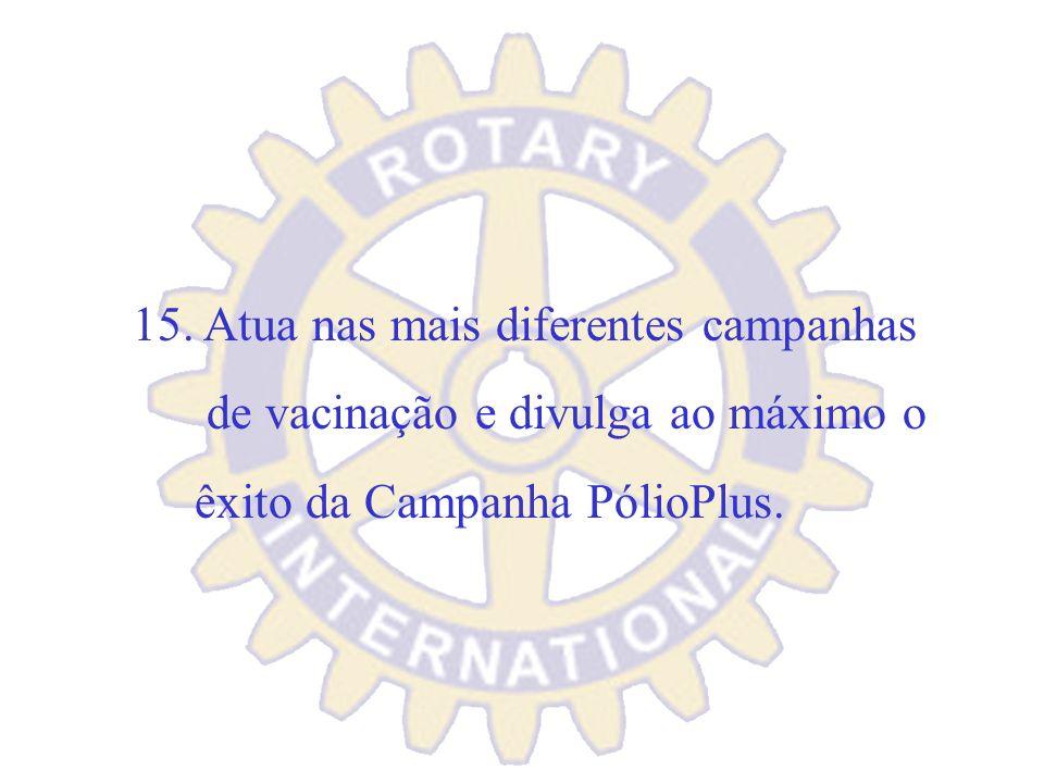 14. Estimula a participação de bolsistas dos Centros Rotary de Estudos Internacionais.