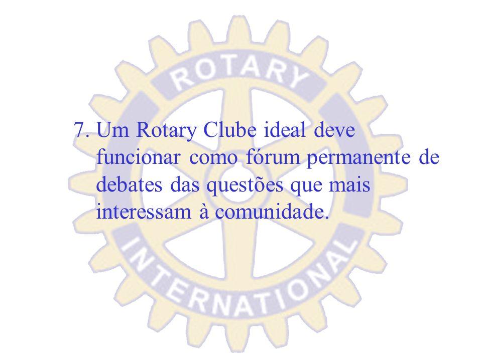 6. Um Rotary Clube ideal comemora as efemérides rotárias, as datas e meses especiais, valoriza a família e se envolve com os anseios da comunidade.