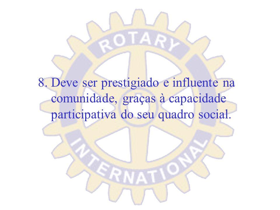 7. Um Rotary Clube ideal deve funcionar como fórum permanente de debates das questões que mais interessam à comunidade.